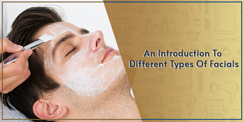 Blog Feature Image,An Introduction To Different Types Of Facials