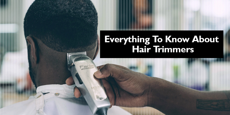 Everything-To-Know-About-Hair-Trimmers